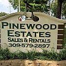 Pinewood Estates - Chillicothe, IL 61523