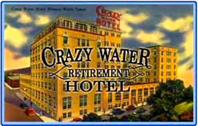 Crazy Water Retirement Hotel - Mineral Wells, Texas